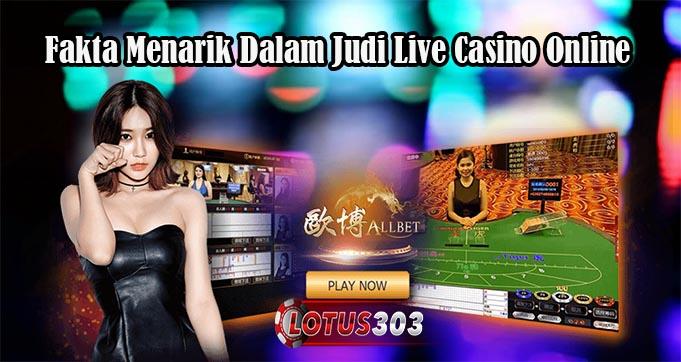 Fakta Menarik Dalam Judi Live Casino Online