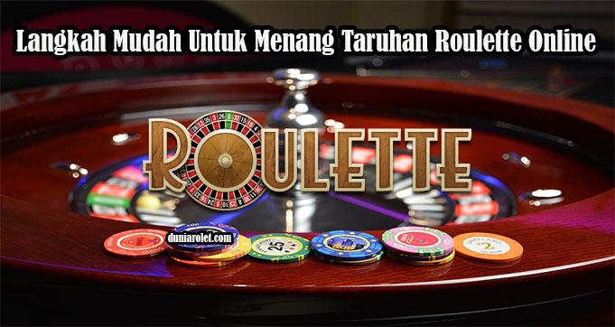 Langkah Mudah Untuk Menang Taruhan Roulette Online