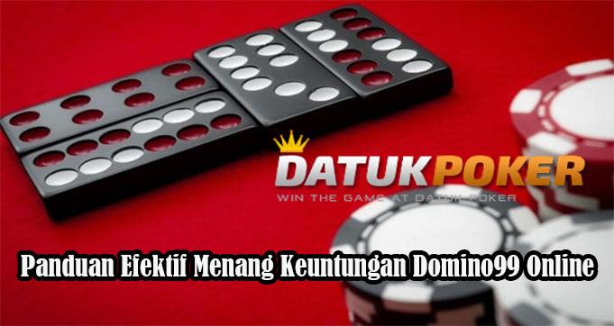 Panduan Efektif Menang Keuntungan Domino99 Online